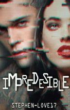 Impredecible [S.J] #0 [PAUSADA] by Stephen-Love17