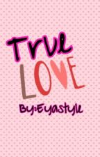TRUELOVE<3 by Eyastyle