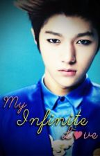 My Infinite Love [A Kim Myungsoo Fanfic] by euwonlol
