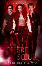 Très chère SOEUR (The Vampire Diaries) by Msdayva