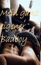 Mein ganz Eigener Badboy! by MyTStorys