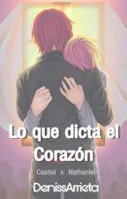 Lo que dicta el Corazón  ✅ ~CastielxNathaniel~ by Muurry