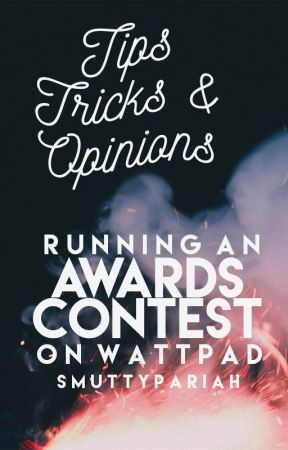 Tips, Tricks, & Opinions: Running an Awards Contest on Wattpad by SmuttyPariah