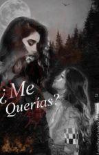 ¿Me Querías? || Camren G!P AU  by LorenSexyCulobello