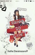 Rainha do Clichê by kathe_lyn