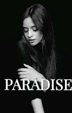Paradise (CAMILA CABELLO Y TÚ)  by Smile_Free15