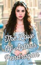 The Love Of Arthur Pendragon (2) by 20aimeel15