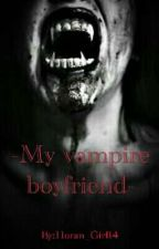 My vampire boyfriend  by Horan_Girl14