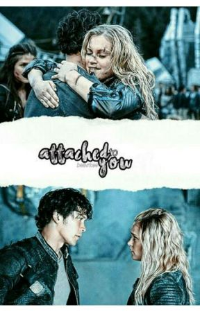 Attached to you || Book One || Bellarke Story by bellvrkee