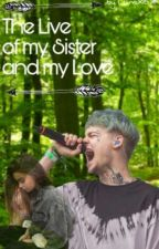 The Live of my Sister and my Love by LunaX15X