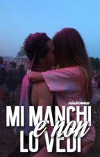-Mi manchi e non lo vedi- #Rederica by valudisommaa