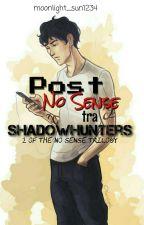 Post No Sense Tra Shadowhunters: The No Sense Serie Spinoff  [SOSPESA] by moonlight_sun1234