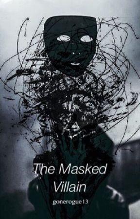 The Masked Villain (#MindOverMatterContest) by gonerogue13
