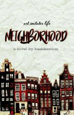 Neighborhood. by besidemoon