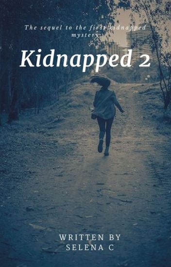 Kidnapped 2 (COMPLETED)