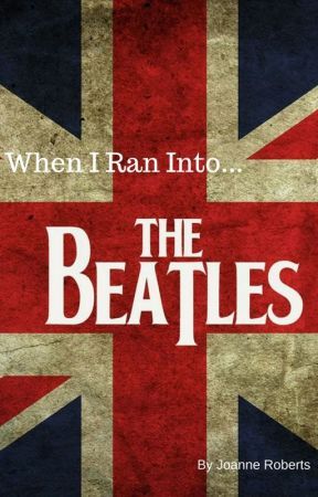 When I Ran Into 'The Beatles...' by BreathlessTurtle