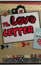 The Love Letter  [One Shot] ♥ by Luhan_XiaLu