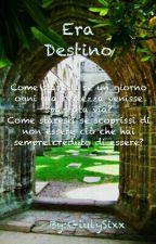 Era Destino (In revisione) by GiulySixx