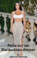 Facts sur les Kardashian-Jenner ?❤ by Alyssa-Mendes-Dallas
