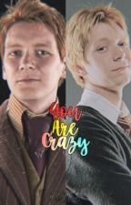 You are crazy//Fred Weasley by StayPotter