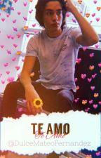 Te Amo (Yael & Tu) by DulceDeMateoxD