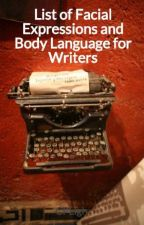List of Facial Expressions and Body Language for Writers by CPLigh