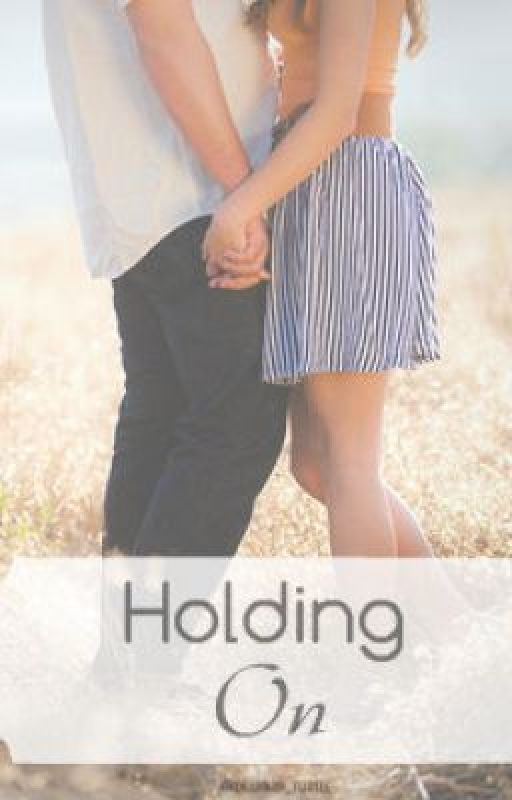 Holding On by awkward_turtle