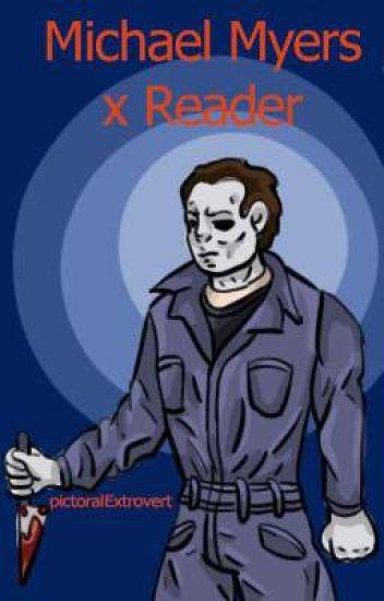 Michael Myers X Reader