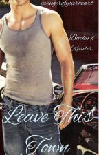 Leave This Town (Mechanic!Bucky AU) by avengerofyourheart