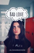 🖤Bad Love🖤//JB&Tú// by alishamadison