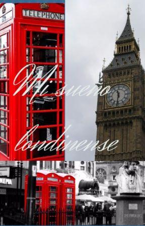 """El sueño londinense de Angel [libro 1 de """"Sueños europeos"""" by LaChicaDelMetro7"""