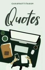 Quotes by cahayaiftitah09