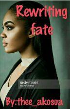 Rewriting Fate by thee_akosua