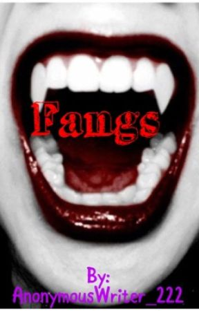 Fangs by AnonymousWriter_222