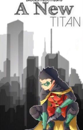 II A  New Titan II ( Damian Wayne X Reader ) by 8QueenOfTheDragons8