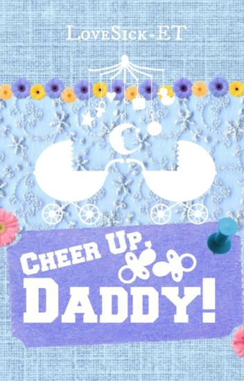 Cheer Up, Daddy!
