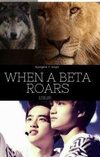 #2. When a Beta roars (Adaptación Kaisoo) Lions Pride by Lizzylight01