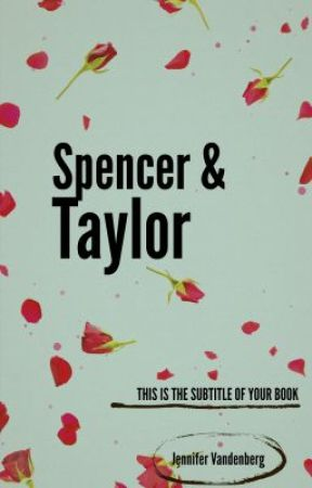 Spencer and Taylor Ch 1 by JenniferVandenberg