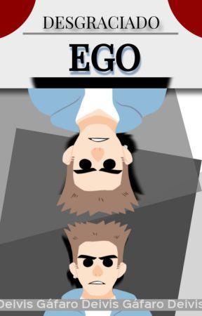 Desgraciado ego by deivisg