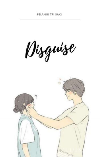 Disguise... [END]