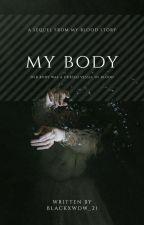 My Body by blackxwdw_21