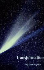 Transformation (Transformations: Book 3) by JessicaGraceWrites