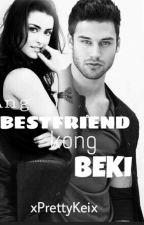 Ang Bestfriend Kong Beki by xPrettyKeix