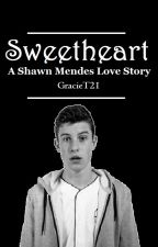 Sweetheart (A Shawn Mendes Love Story) by GracieT21