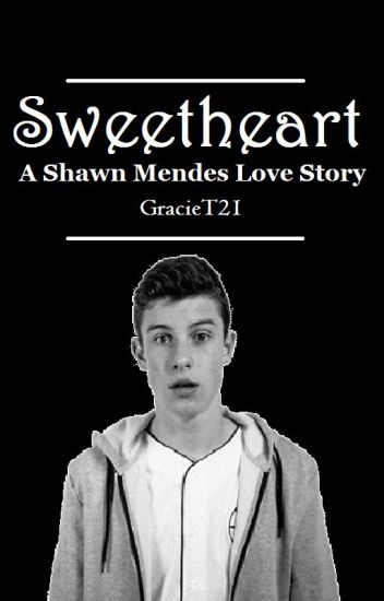 Sweetheart (A Shawn Mendes Love Story)