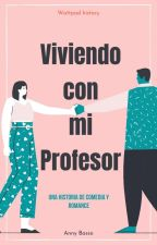 Viviendo con mi profesor © by Anny89