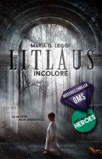 Litlaus - Attenta a ciò che desideri vedere (2.0) by Saintjupiter
