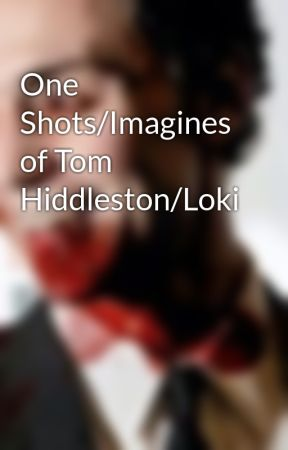 One Shots/Imagines of Tom Hiddleston/Loki - Teasing Loki (Loki
