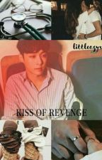 Kiss Of Revenge [LAY OF EXO FANFICTION]  by littleazyx