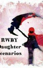 RWBY Daughter Scenarios by abstractanimal
